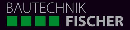 Bautechnik Fischer